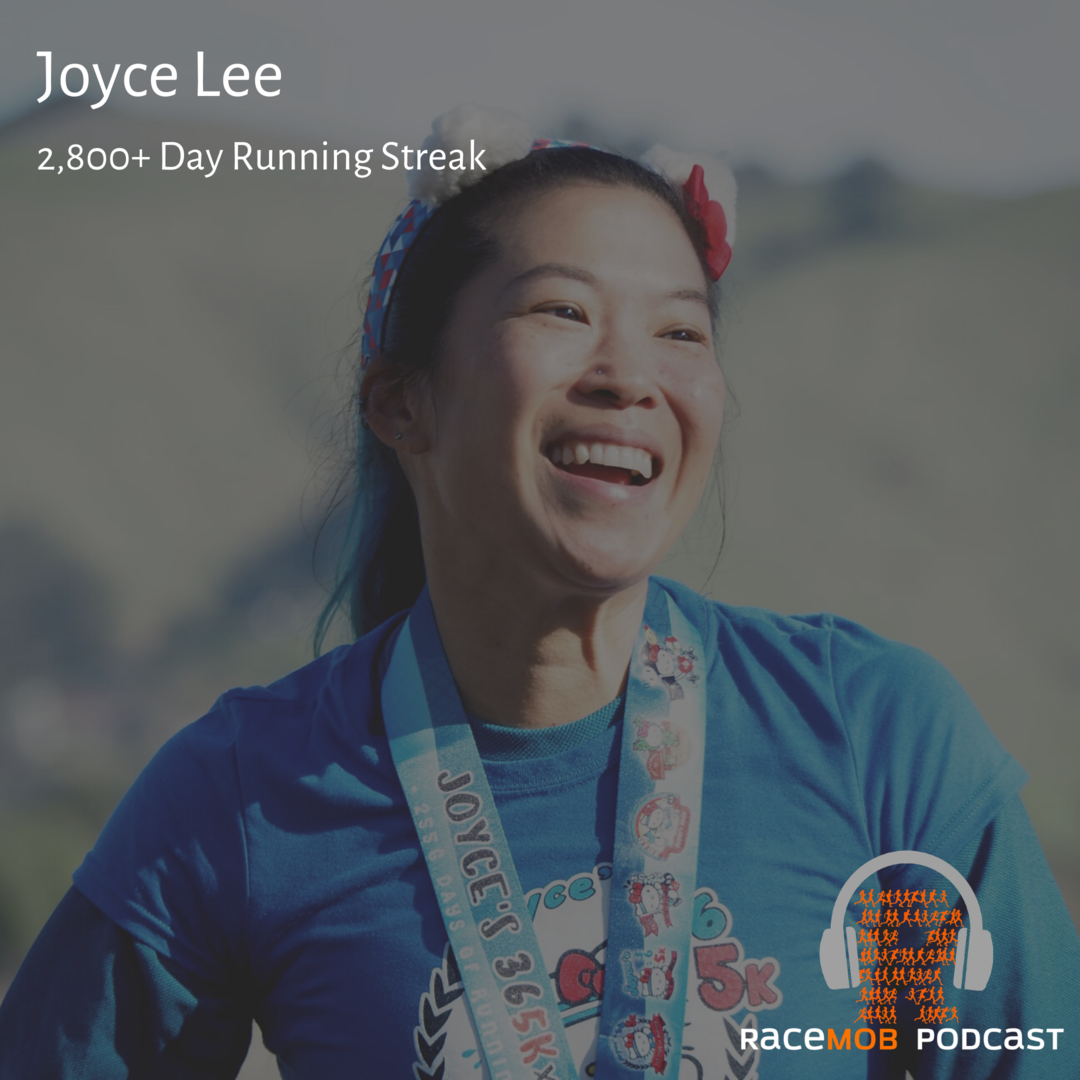 2,800+ Days of Running - Consistency, Perseverance, and Personality with Joyce Lee