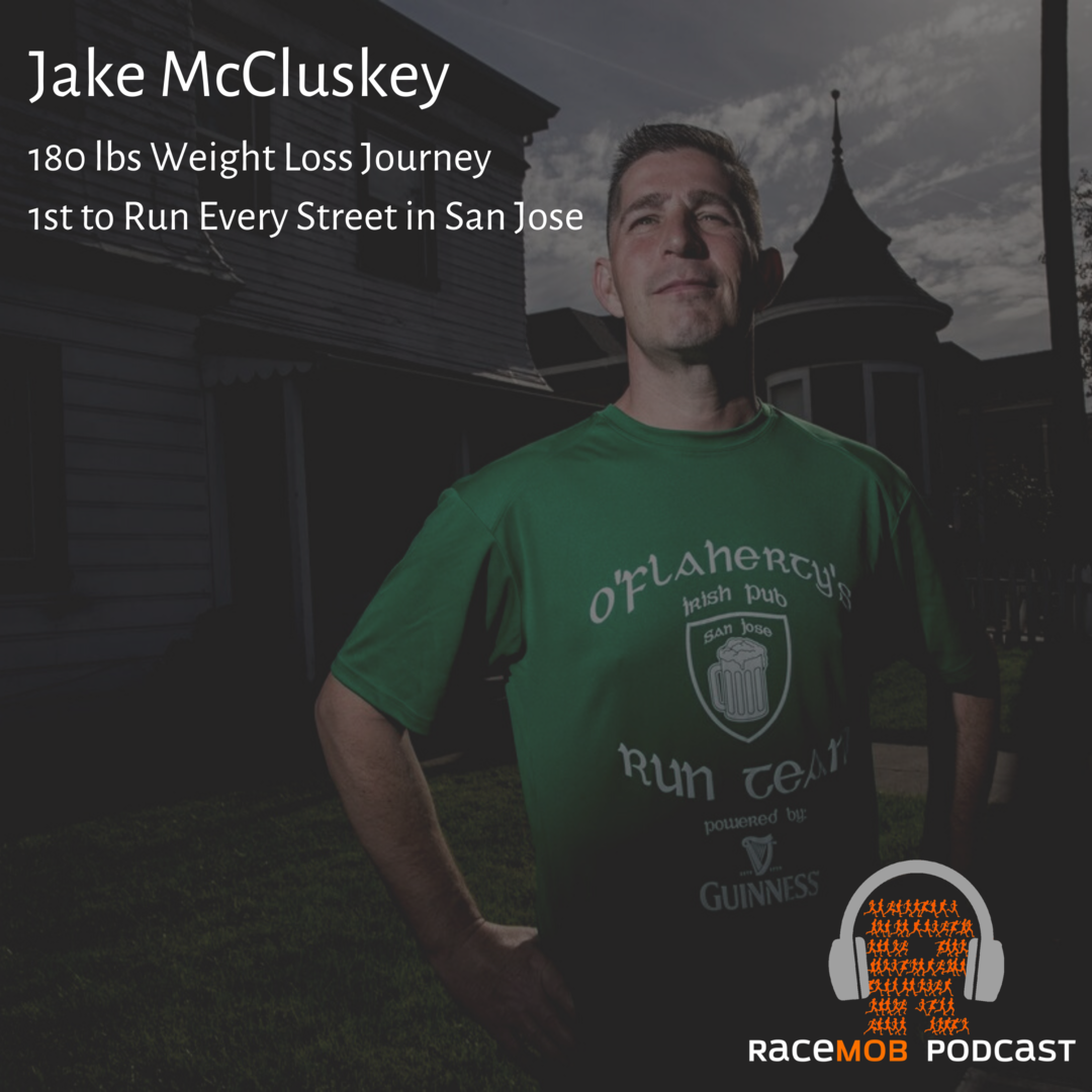 He Lost 180 lbs, Ran Every Street in San Jose, and Completed 100+ Mile Treks for Foster Kids - the Incredible Jake McCluskey