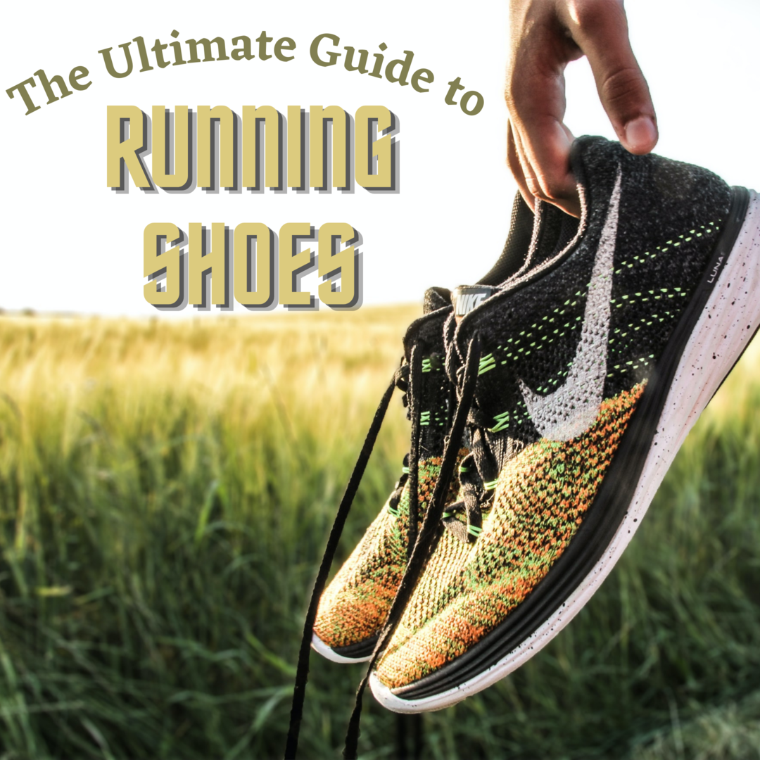 The Ultimate Guide to Running Shoes in 2021