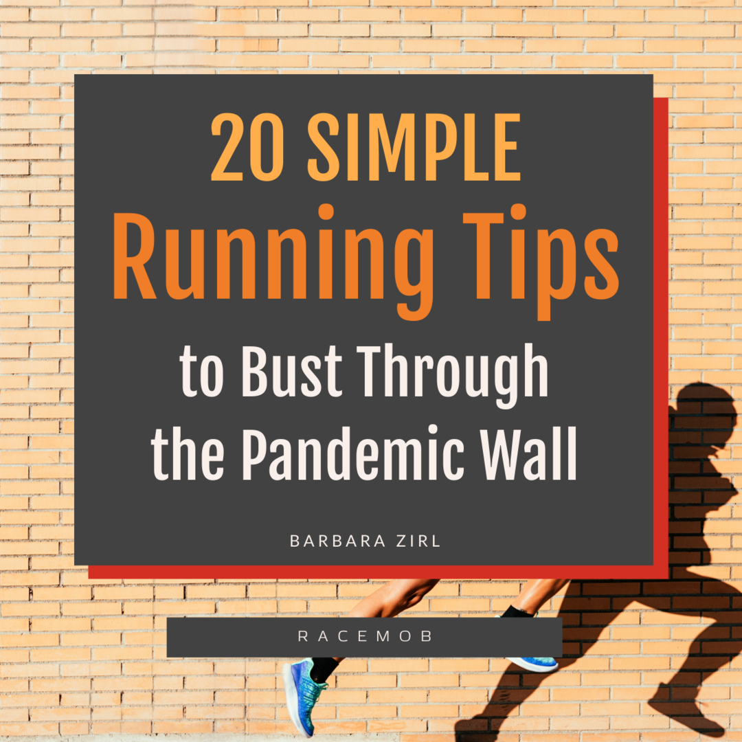 20 Simple Running Tips to Bust Through the Pandemic Wall